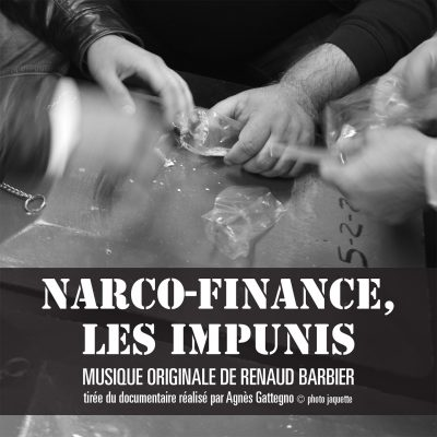 Narco-finance Les Impunis - Renaud Barbier - BOriginal