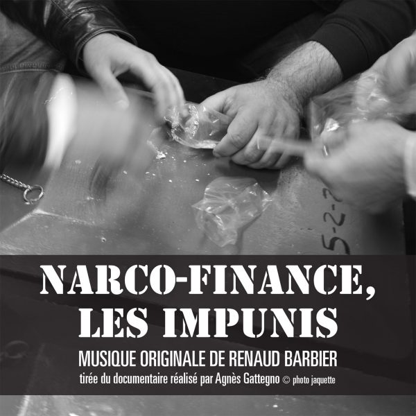 Narco-finance Les Impunis - Renaud Barbier - BOriginal