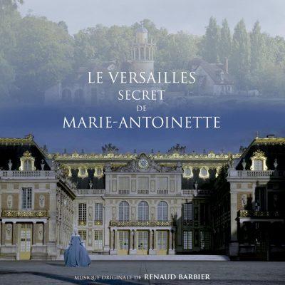 Le versailles secret de Maire-Antoinette - Renaud Barbier - BOriginal