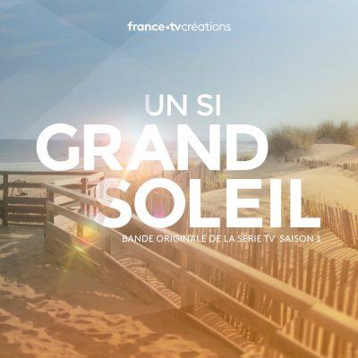BOriginal - Un Si Grand Soleil - Bande Originale de la Série Télévisée - Saison 1