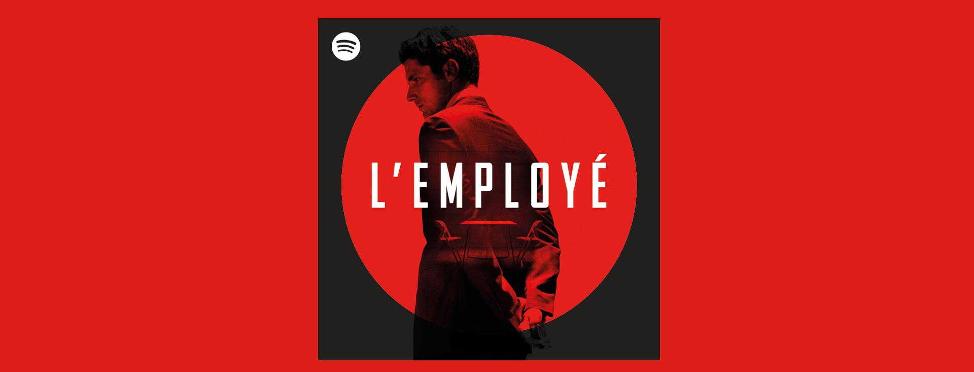 L'Employé - Série Audio Originale Spotify